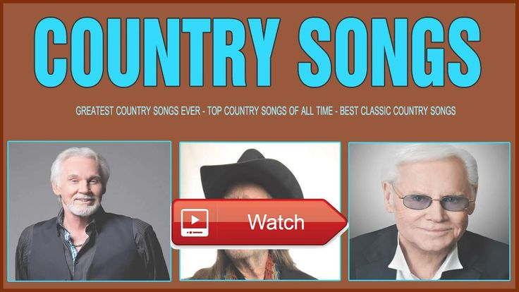 Greatest Country Songs Ever Best Classic Country Songs Old Country Songs Playlist  Greatest Country Songs Ever Best Classic Country Songs Old Country Songs Playlist