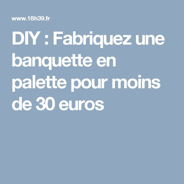 Best 25 banquette en palette ideas only on pinterest for Banquette en palette deco