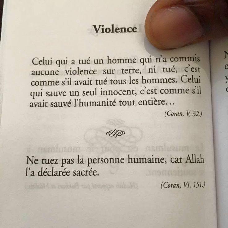 Ne pas tuer d'innocents VIOLENCE Celui qui a tué un homme qui n'a commis aucune violence sur terre, c'est comme s'il avait tué tous les hommes. Celui qui sauve un seul innocent, c'est comme s'il avait sauvé l'humanité toute entière... (Coran, V, 32.)...