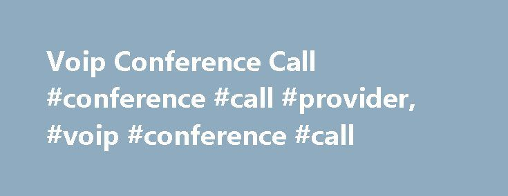 Voip Conference Call #conference #call #provider, #voip #conference #call http://new-york.nef2.com/voip-conference-call-conference-call-provider-voip-conference-call/  # VoIP Conference Call When you host a VoIP conference call, your audio information is sent in digital packets over the internet, as opposed to using the traditional public telephone network. As a result, the farther your message needs travels, the more distorted it becomes. The reason why your VoIP conference call becomes…