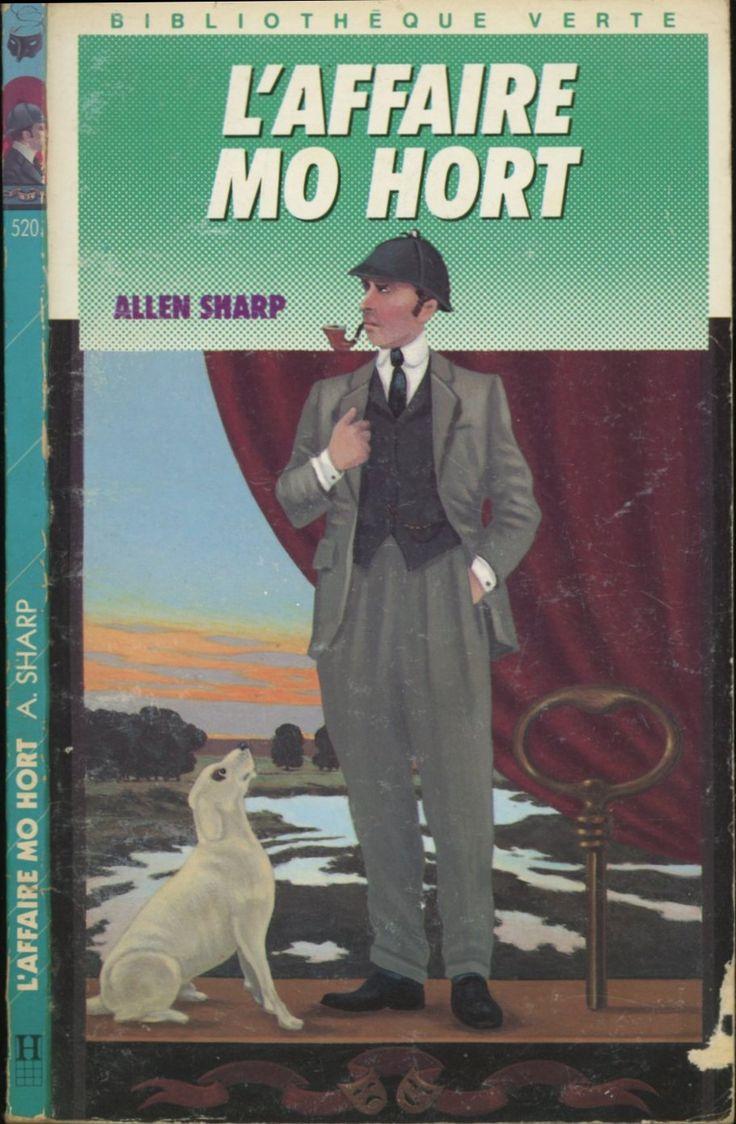 Louis Constantin - L'Affaire Mo Hort série Sherlock Holmes , Allen Sharp, Hachette Bibliothèque Verte 1990