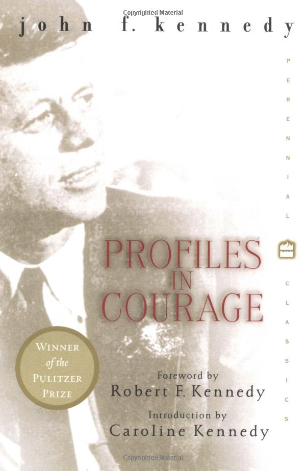 Profiles in Courage  byJohn F. Kennedy: