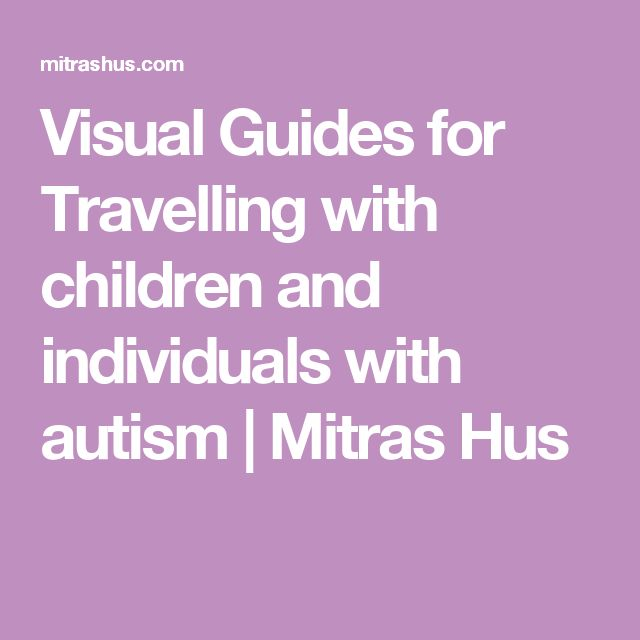 Visual Guides for Travelling with children and individuals with autism | Mitras Hus