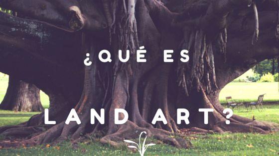 que es land art