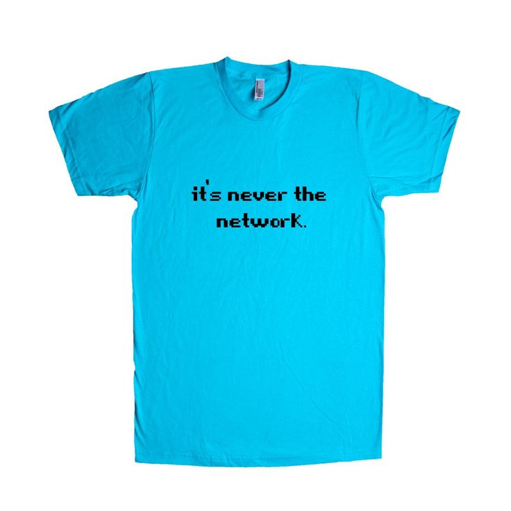 It's Never The Network IT Information Technology Network Engineer Help Desk Funny Gift Office Wifi IT Guy Tech SGAL1 Unisex T Shirt