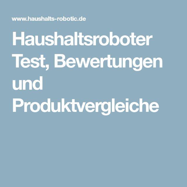 Haushaltsroboter Test, Bewertungen und Produktvergleiche