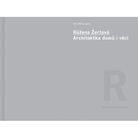 Růžena Žertvová: Architektura domů i věcí