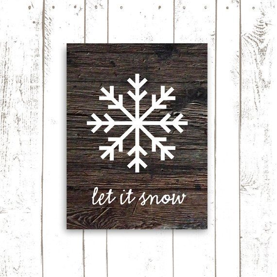 Snowflake Art, Christmas Decor, Faux Wood Art Print on Paper, Christmas Sign, Let It Snow by MooseberryPaperCo on Etsy https://www.etsy.com/listing/169831438/snowflake-art-christmas-decor-faux-wood