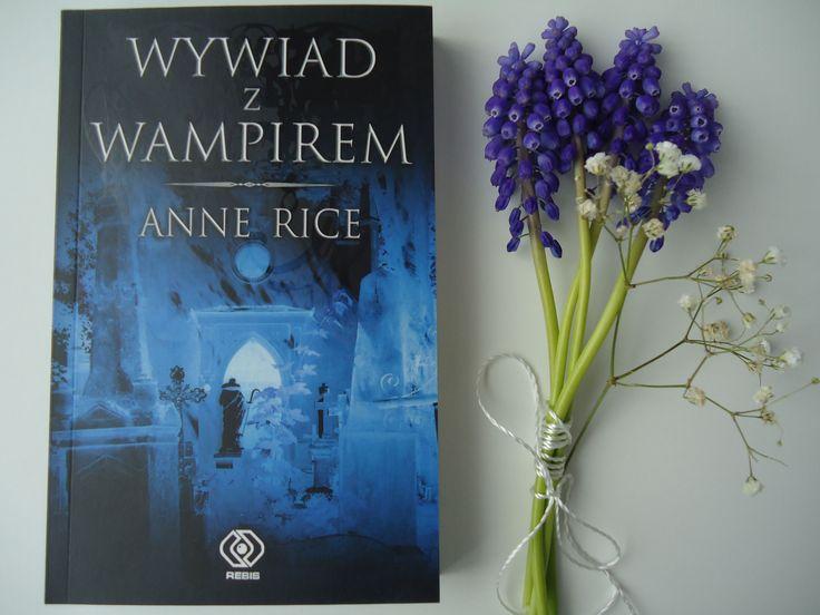 """Anne Rice """"Wywiad z wampirem"""""""