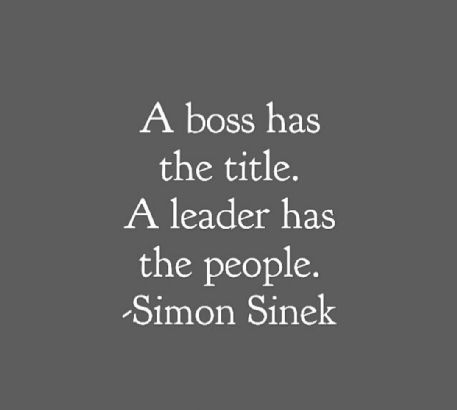 """""""A boss has the title, A leader has the people"""" ~ Simon Sinek. Strengths Based Leadership Workshops by Thomas J Gilroy / http://www.therightcareer.com / #leadership #management #teamwork / Via: http://www.lifehack.org/articles/productivity/50-motivational-quotes-that-will-put-your-motivation-on-overdrive.html"""