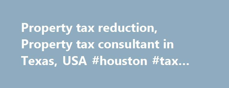Property tax reduction, Property tax consultant in Texas, USA #houston #tax #lawyer http://canada.nef2.com/property-tax-reduction-property-tax-consultant-in-texas-usa-houston-tax-lawyer/  # Texas Fairness Checker Find Out If You Are Being Over-taxed Property Tax Tip of the day Importance of timely paying property taxes The penalties for late payment of property taxes are massive. Being one day late causes a 7% penalty. Being one month and a day late causes a 9% penalty. If taxes are not paid…