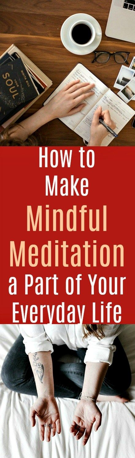 Mindful Meditation: How to Make It a Part of Your Everyday Life