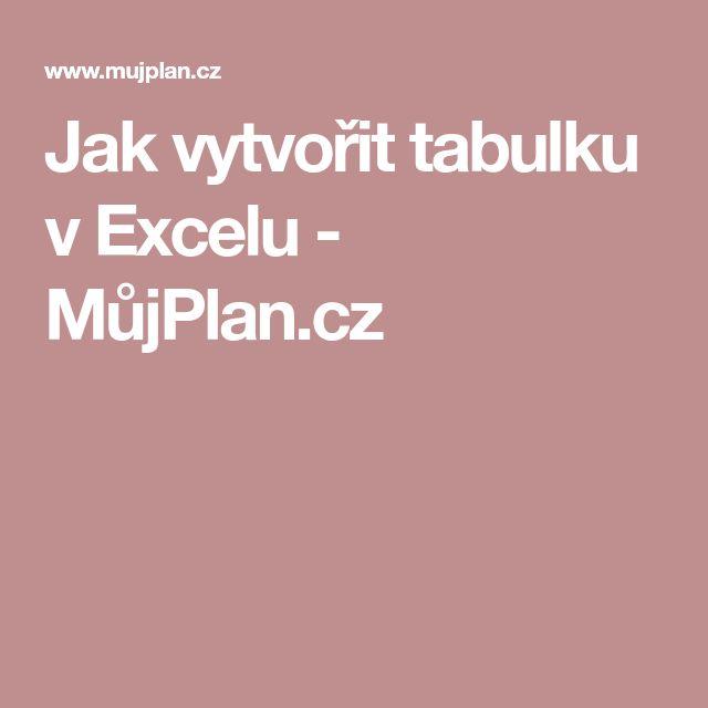 Jak vytvořit tabulku v Excelu - MůjPlan.cz