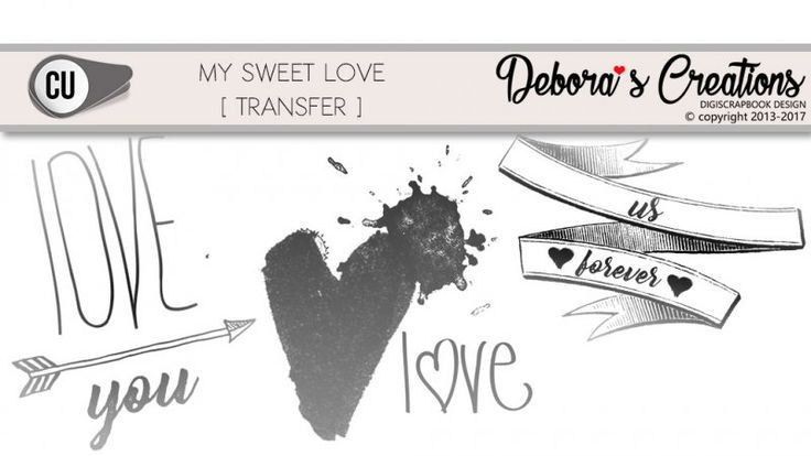 My Sweet Love Transfer by Debora's Creations CU
