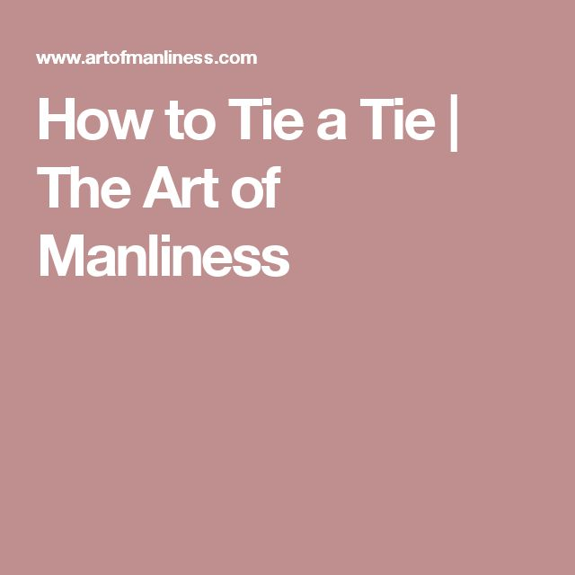 How to Tie a Tie   The Art of Manliness
