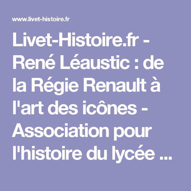 Livet-Histoire.fr  - René Léaustic : de la Régie Renault à l'art des icônes   - Association pour l'histoire du lycée Livet de Nantes