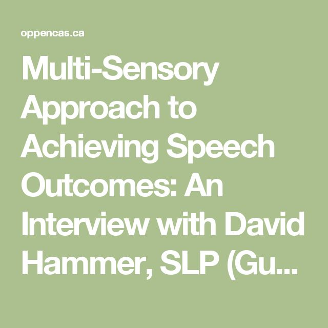 Multi-Sensory Approach to Achieving Speech Outcomes: An Interview with David Hammer, SLP (Guest Post) - OPPEN CAS (Childhood Apraxia of Speech)