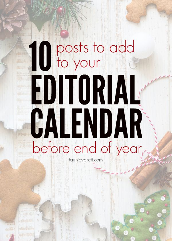 Get ready for the holidays + take a break by adding these posts to add to your editorial calendar before end of year.