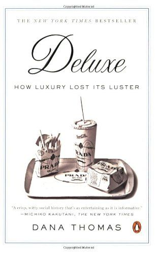 Deluxe: How Luxury Lost Its Luster by Dana Thomas http://www.amazon.com/dp/0143113704/ref=cm_sw_r_pi_dp_DTM5tb1M5C2MP