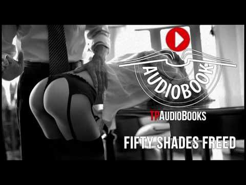 E. L. James - Fifty Shades Trilogy Book 3 - Fifty Shades Freed Full Romance Audiobook Part 1 of 3 - YouTube