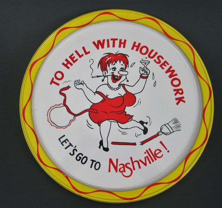 Funny Bar Tray To Hell With Housework Lets Go To Nashville Metal Sign Drunk Lady