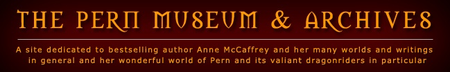 Dragonriders of Pern and Anne McCaffrey resource site: the Pern Museum & Archives