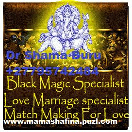 Spiritual Healer, specializing in the fields of Love, Money, Power, Success, Luck and WitchCraft. I can help you with any problem that is disturbing you or your loved one. shafinaburu@gmail +27795742484 South Africa/Johannesburg/uk/Yemen , IN INDO
