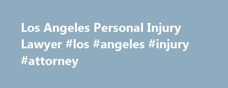 Los Angeles Personal Injury Lawyer #los #angeles #injury #attorney http://kansas.remmont.com/los-angeles-personal-injury-lawyer-los-angeles-injury-attorney/  Why West Coast Trial Lawyers ? They WON! Best law firm in Los Angeles! My experience with them was really great. I have not been this impressed by any other lawyer. They have a number of great attorneys. Harvard educated, former prosecutors, and they can do it all. I highly recommend them! Chanel M. Los Angeles, CA via Yelp Los Angeles…