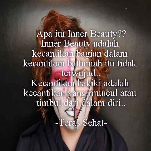 Apa itu Inner Beauty?? Inner Beauty adalah kecantikan bagian dalam kecantikan bathiniah itu tidak terwujud.. Kecantikan hakiki adalah kecantikan yang muncul atau timbul dari dalam diri.. #terassehat   #terassehatdotcom   #kilasterassehat   #terassehateducation   #terassehatarticle   #innerbeauty   #kecantikanhakiki