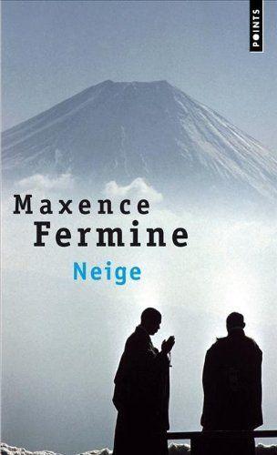 Neige de Maxence Fermine,
