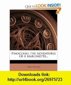 Pinocchio The Adventures Of A Marionette... (9781279615232) Carlo Collodi , ISBN-10: 1279615230  , ISBN-13: 978-1279615232 ,  , tutorials , pdf , ebook , torrent , downloads , rapidshare , filesonic , hotfile , megaupload , fileserve