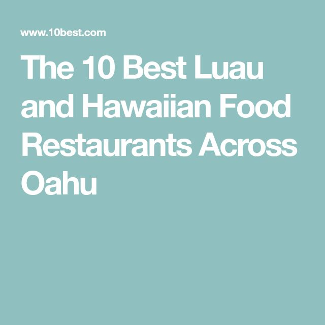 The 10 Best Luau And Hawaiian Food Restaurants Across Oahu