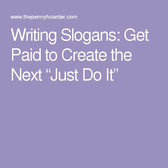 """Writing Slogans: Get Paid to Create the Next """"Just Do It"""""""