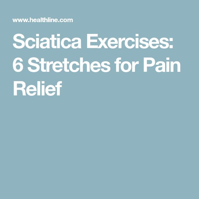 Sciatica Exercises: 6 Stretches for Pain Relief