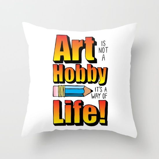 Throw Pillow - Art Is Not A Hobby #popart #homedecor #society6