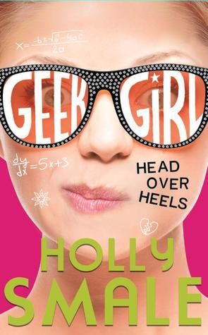 Head Over Heels (Geek Girl #5) Can't wait for it to come out - 7th April 2016!!!
