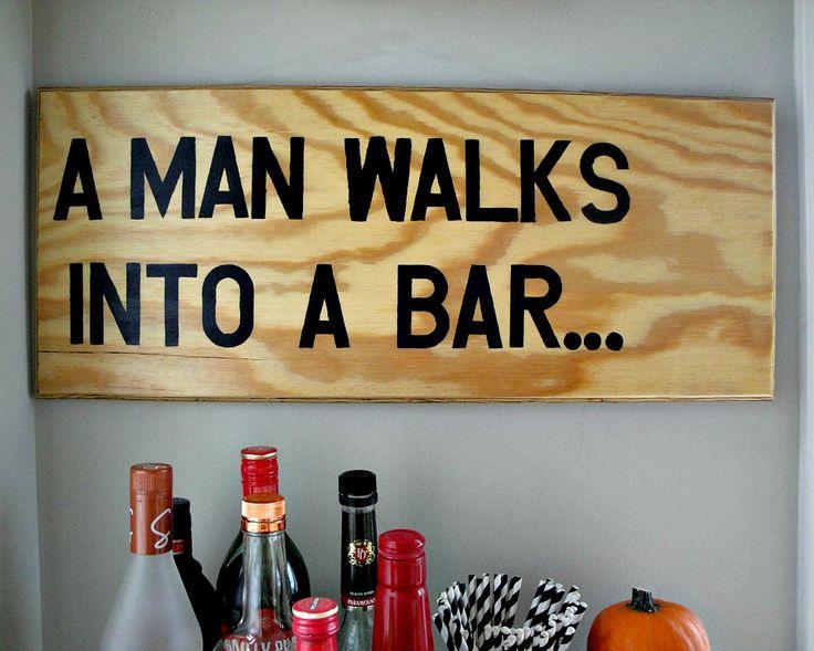 A Man Walks Into a Bar - Wooden Sign - Wall Art – Canton Box Co.