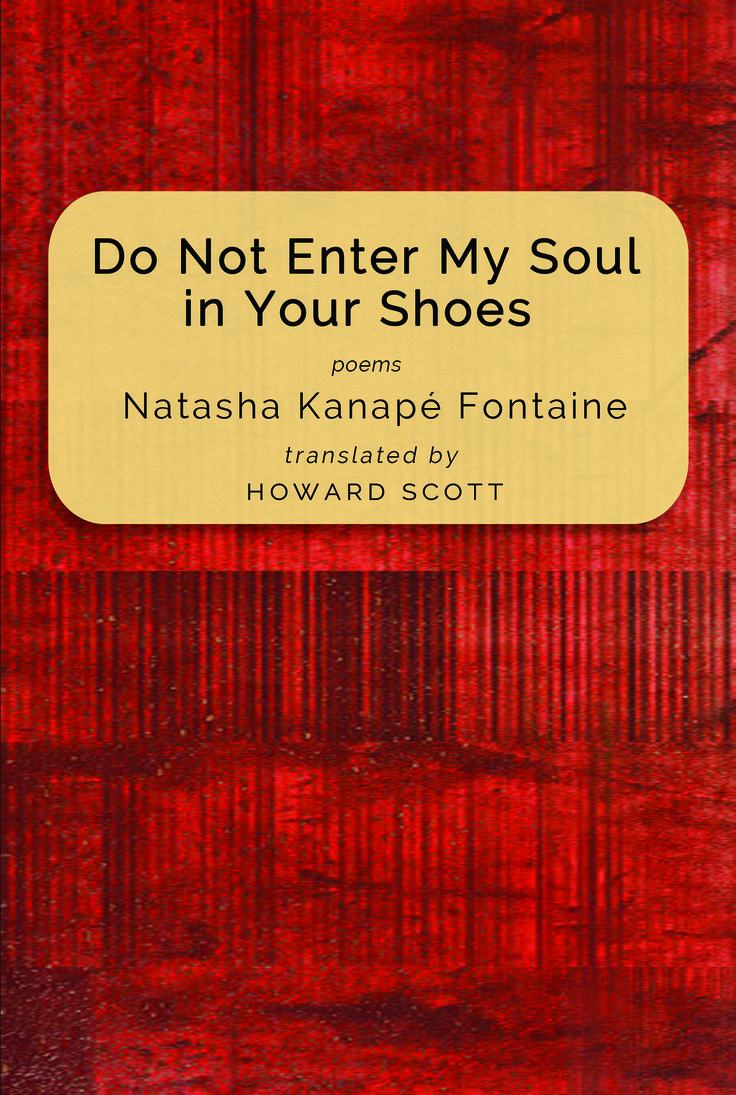 New release from Mawenzi House! Do Not Enter My Soul in Your Shoes, by slam poet & activist Natasha Kanapé Fontaine