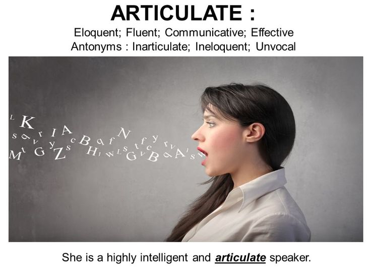 "#WordoftheDay ARTICULATE: having or showing the ability to speak fluently and coherently; eloquent; fluent; communicative; effective; persuasive; coherent; lucid; vivid; expressive; silver-tongued; vocal. Antonyms: inarticulate; hesitant; unintelligible. ""A polished speaker, Jenna was able to articulate her points during any discussion."""