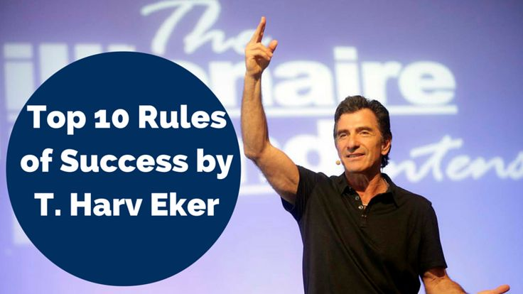 Top 10 rules of success by T. Harv Eker...