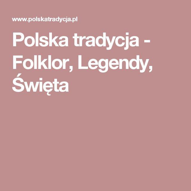 Polska tradycja - Folklor, Legendy, Święta