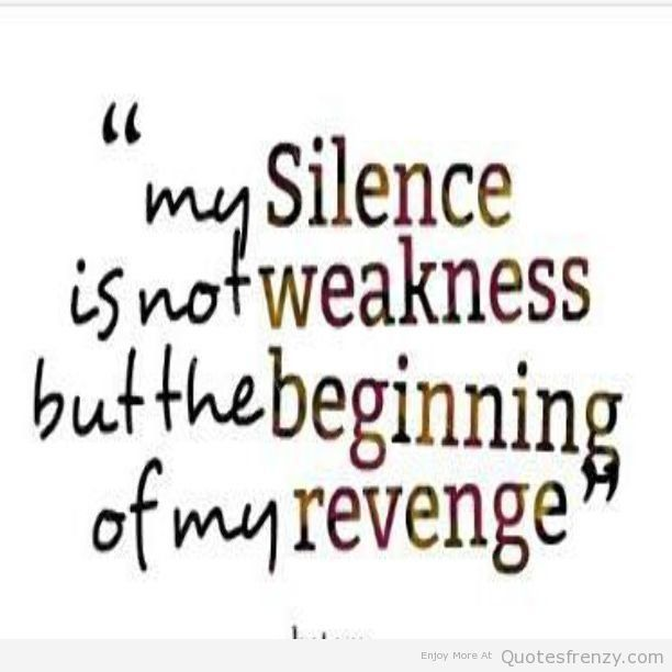 revenge hatred hate silence Quotes
