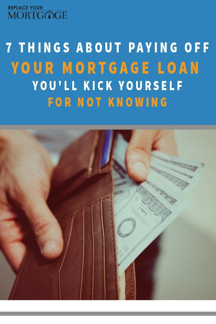 Find Out These 7 Things About Paying Off Your Mortgage Home Loan That You Ll Kick Yourself For Not Knowi In 2020 Home Equity Line Apply For Student Loans Home Equity