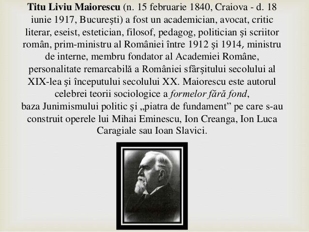 Titu Liviu Maiorescu (n. 15 februarie 1840, Craiova - d. 18 iunie 1917, București) a fost un academician, avocat, critic l...