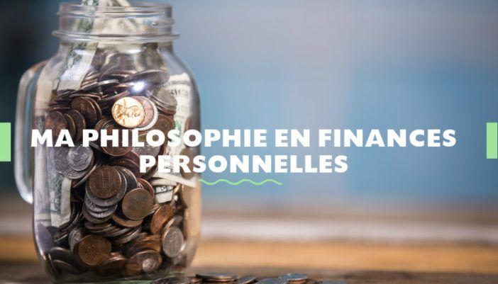 Ma philosophie en finances personnellesPremier article sur Cennes Habitudes. 4 règles simples qui sont au coeur de la saine gestion des finances personnelles.