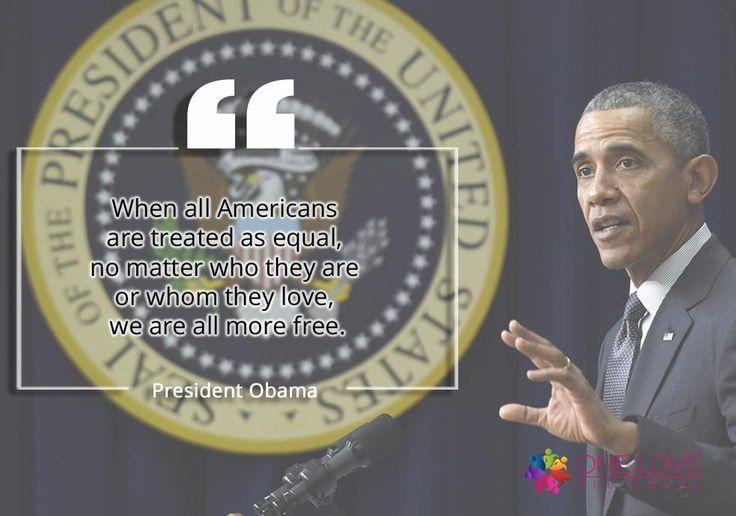 Barack Obama - #LGBTQ Inspirational Quotes. #OLAEQuotes via @oneloveallequal