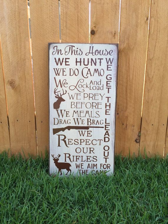 In this house we hunt Sign - Hunting Signs - Primitive Signs - Deer Signs -