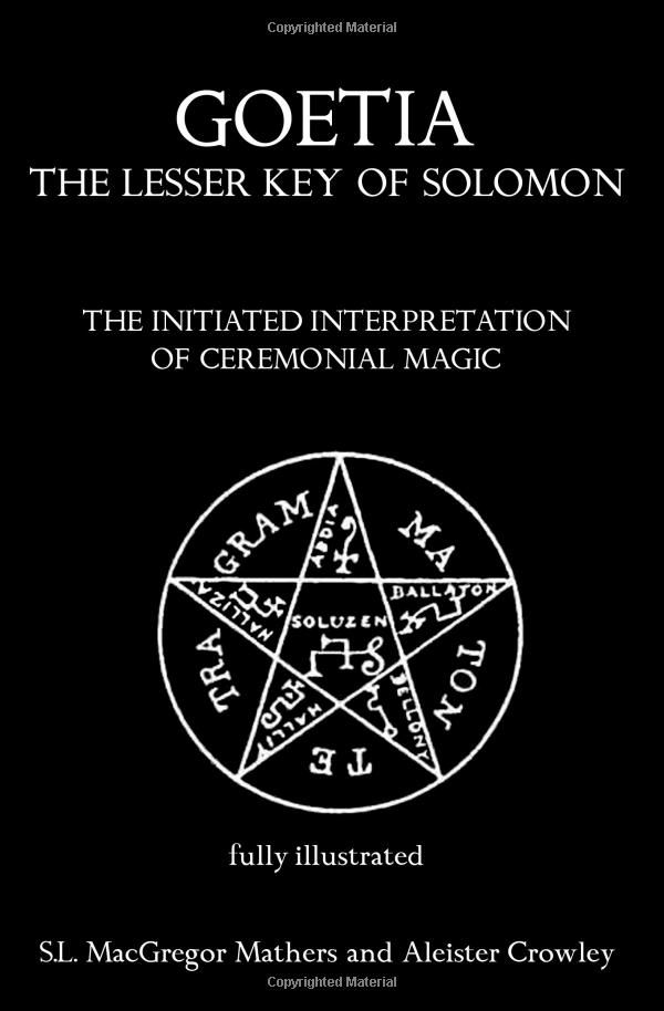 "Ceremonial Magick:  ""#Goetia: The Lesser Key of Solomon: The Initiated Interpretation of #Ceremonial #Magic,"" by S.L. MacGregor Mathers and Aleister Crowley. A complete book of magickal symbols and sigils, by two of the most prominent and influential occultists of all time. The ""Lesser Key"" contains the magickal sigils of the 72 ""Goetia,"" spirits that can be called upon by the Adept to perform actions on the astral plane."