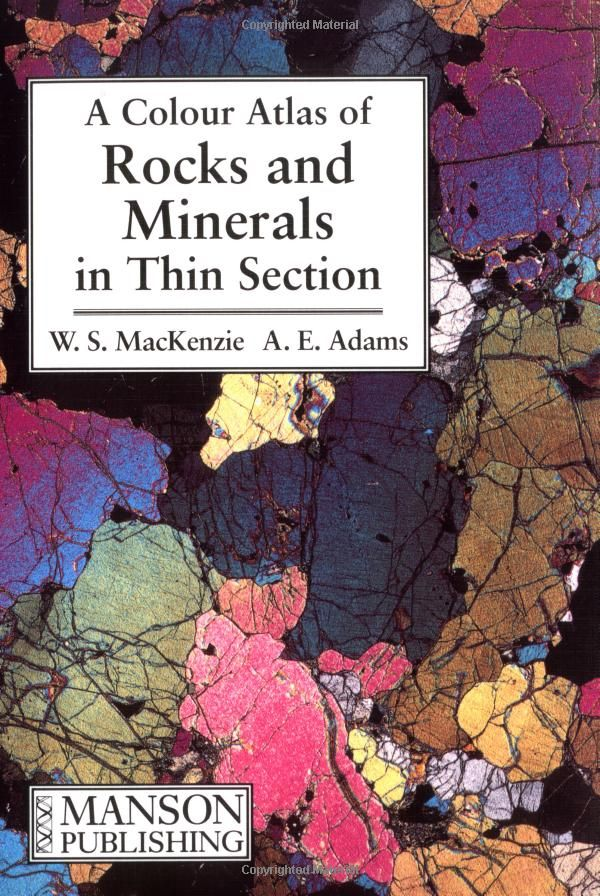 A colour atlas of rocks and minerals in thin section / W. S. MacKenzie, A. E. Adams   http://fama.us.es/record=b2679876~S5*spi