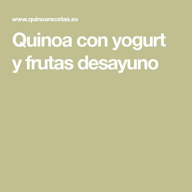 Quinoa con yogurt y frutas desayuno
